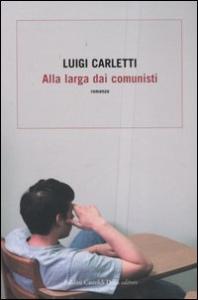 Alla larga dai comunisti / Luigi Carletti
