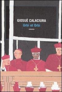 Urbi et Orbi / Giosuè Calaciura