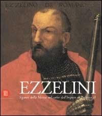 Ezzelini: signori della Marca nel cuore dell'Impero di Federico 2.