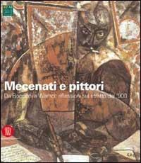 Mecenati e pittori : da Boccioni a Warhol: riflessioni sul ritratto del '900 / a cura di Laura Mattioli Rossi