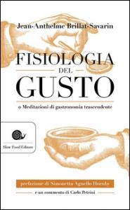 Fisiologia del gusto, o Meditazioni di gastronomia trascendente