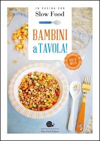Bambini a tavola! / [a cura di Bianca Minerdo ; con il contributo di Grazia Novellini, Eugenio Signoroni]