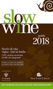 Slow wine : storie di vita, vigne, vini in Italia : [guida 2018] / [curatori Giancarlo Gariglio, Fabio Giavedoni]