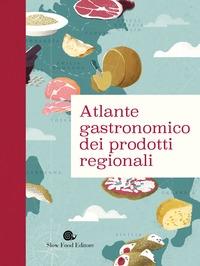Atlante gastronomico prodotti regionali