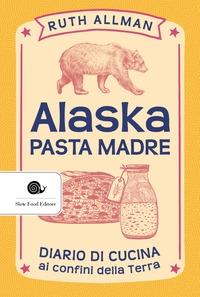 Alaska, pasta madre