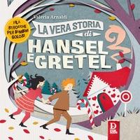 La vera storia di Hansel e Gretel