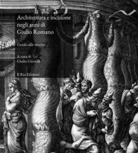 Architettura e incisione negli anni di Giulio Romano