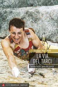 La via del Tarci: Tarcisio Fazzini, genio del granito