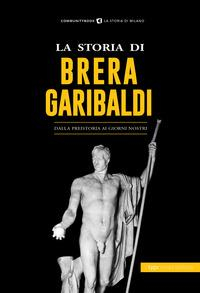 La storia di Brera Garibaldi