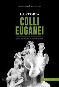 La storia dei Colli Euganei