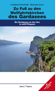 Zu Fuss zu den Wallfahrtskirchen des Gardasees