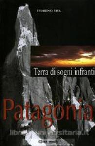 Patagonia, terra di sogni infranti