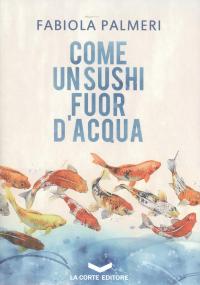 Come un sushi fuor d'acqua
