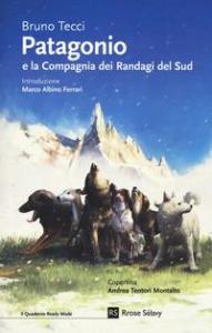 Patagonio e la Compagnia dei Randagi del Sud
