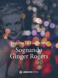Sognando Ginger Rogers