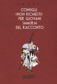 Consigli (non richiesti) per giovani samurai