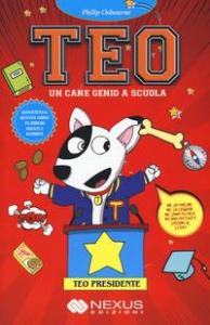 Teo, un cane genio a scuola. [Teo presidente]