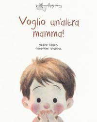 Voglio un'altra mamma!