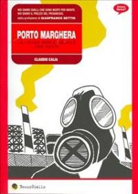 Porto Marghera, la legge non è uguale per tutti