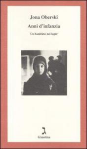 Anni d'infanzia : un bambino nei lager / Jona Oberski : traduzione di Amina Pandolfi