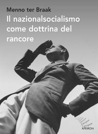 Il nazionalsocialismo come dottrina del rancore