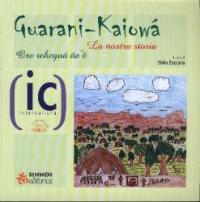 Guarani-Kaiowá : la nostra storia = ore reheguá ñe'e / a cura di Silvia Zaccaria ; [traduzione dal portoghese di Silvia Zaccaria]