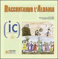 Raccontando l'Albania / testi e disegni degli alunni delle scuole elementari e medie della Provincia di Bari