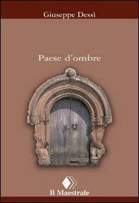Paese d'ombre / Giuseppe Dessí