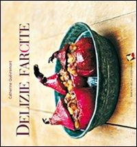 Delizie farcite / Catherine Quevremont ; fotografie di Hiroko Mori ; stilista John Bentham
