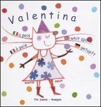 Valentina : a pois=à pois=with spots=getupft / Sophie Fatus