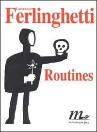 Routines / Lawrence Ferlinghetti