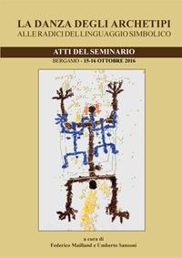 La danza degli archetipi alle radici del linguaggio simbolico