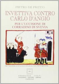 Invettiva contro Carlo d'Angiò [per l'uccisione di Corradino di Svevia]