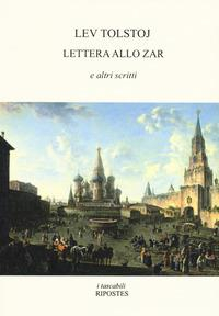 Lettera allo Zar e altri scritti