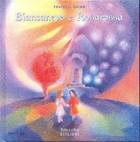 Biancaneve e Rosarossa / dalle fiabe di Jacob e Wilhelm Grimm ; illustrazioni di Maurizio Marco Rossi ; traduzione di Cristina Coronelli