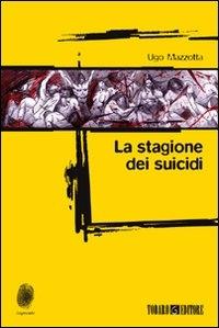 La stagione dei suicidi