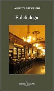 Sul dialogo e i suoi caratteri distintivi rispetto a ogni altra forma d'interazione verbale