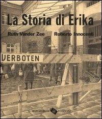 La storia di Erika / Ruth Vander Zee ; illustrazioni di Roberto Innocenti