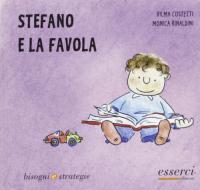 Stefano e la favola / Vilma Costetti, Monica Rinaldini