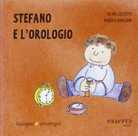 Stefano e l'orologio / Vilma Costetti, Monica Rinaldini