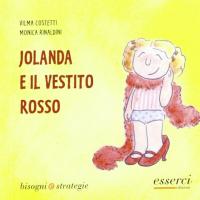 Jolanda e il vestito rosso / Vilma Costetti, Monica Rinaldini