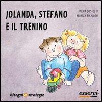Jolanda, Stefano e il trenino / Vilma Costetti, Monica Rinaldini