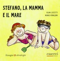 Stefano, la mamma e il mare / Vilma Costetti, Monica Rinaldini