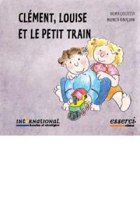 Clément, Louise et le petit train / Vilma Costetti, Monica Rinaldini ; translated by Federica Rossi, Sharon Peachey