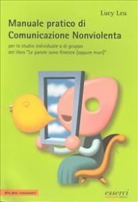 Manuale pratico di comunicazione nonviolenta