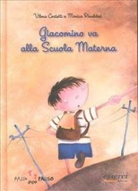 Giacomino va alla scuola materna / Vilma Costetti, Monica Rinaldini