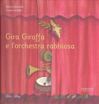 Gira giraffa e l'orchestra rabbiosa