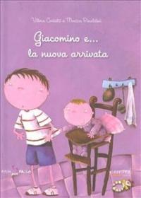 Giacomino e... la nuova arrivata / Vilma Costetti e Monica Rinaldini