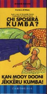 Chi sposerà Kumba?