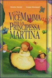 Una vice mamma per la principessa Martina